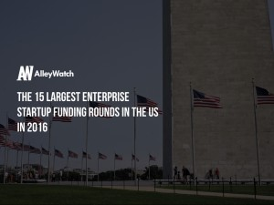 The 15 Largest Enterprise Startup Fundings in the US in 2016