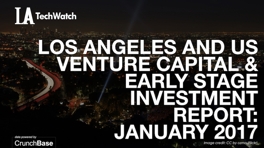 LA TechWatch January 2017 LA and US Venture Capital & Angel Investment Analysis.002