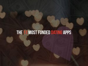 The 11 Most Funded Startups To Help You Find Love This Valentine's Day
