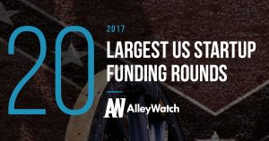 The 20 Largest US Startup Fundings of 2017